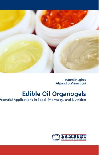 9783838328904: Edible Oil Organogels: Potential Applications in Food, Pharmacy, and Nutrition