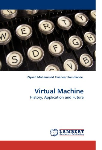 9783838329840: Virtual Machine: History, Application and Future
