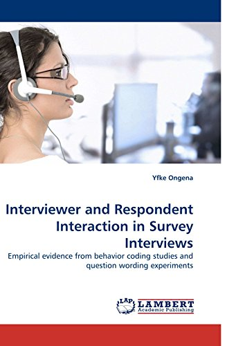 9783838329895: Interviewer and Respondent Interaction in Survey Interviews: Empirical evidence from behavior coding studies and question wording experiments