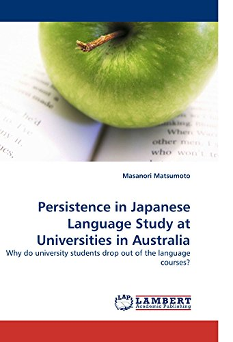 9783838330365: Persistence in Japanese Language Study at Universities in Australia: Why do university students drop out of the language courses?
