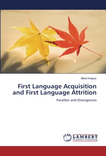 9783838330907: First Language Acquisition and First Language Attrition: Parallels and Divergences