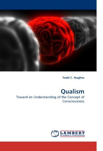 9783838331096: Qualism: Toward an Understanding of the Concept of Consciousness