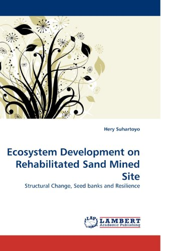 9783838331102: Ecosystem Development on Rehabilitated Sand Mined Site: Structural Change, Seed banks and Resilience