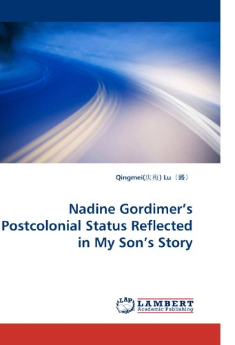Nadine Gordimer's Postcolonial Status Reflected in My Son's Story (Paperback): Qingmei(¿¿) ...