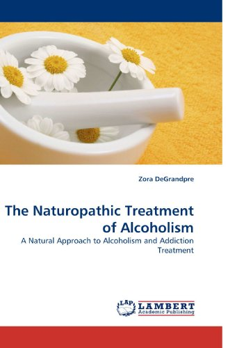 9783838332734: The Naturopathic Treatment of Alcoholism: A Natural Approach to Alcoholism and Addiction Treatment