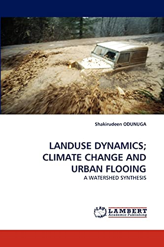 Landuse Dynamics Climate Change and Urban Flooing: Shakirudeen ODUNUGA