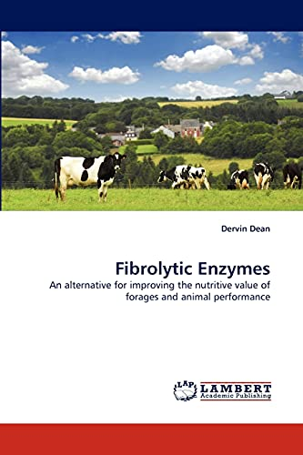 9783838334073: Fibrolytic Enzymes: An alternative for improving the nutritive value of forages and animal performance