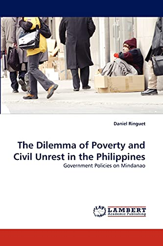 9783838334196: The Dilemma of Poverty and Civil Unrest in the Philippines: Government Policies on Mindanao