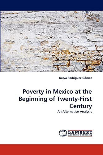 Poverty in Mexico at the Beginning of Twenty-First Century: Katya RodrÃguez GÃ mez
