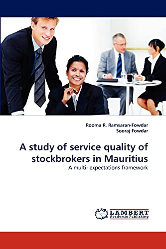A study of service quality of stockbrokers in Mauritius: A multi- expectations framework: Rooma R. ...