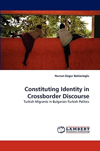 Constituting Identity in Crossborder Discourse: Nurcan Ozgur Baklacioglu