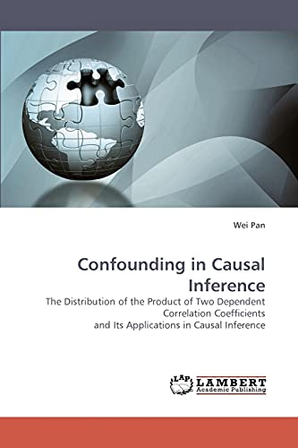 9783838335391: Confounding in Causal Inference: The Distribution of the Product of Two Dependent Correlation Coefficients and Its Applications in Causal Inference