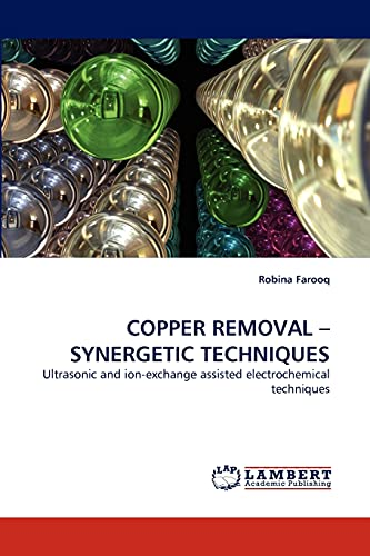 COPPER REMOVAL ?SYNERGETIC TECHNIQUES: Ultrasonic and ion-exchange assisted electrochemical ...