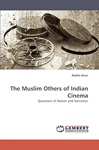 9783838336190: The Muslim Others of Indian Cinema: Questions of Nation and Narration
