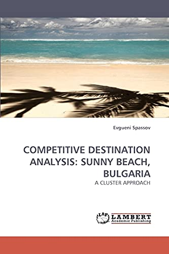 Competitive Destination Analysis: Sunny Beach, Bulgaria: Evgueni Spassov