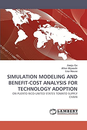 Simulation Modeling and Benefit-Cost Analysis for Technology Adoption (Paperback): Jiaoju Ge, Allen...