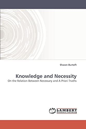 Knowledge and Necessity: Shawn Burtoft