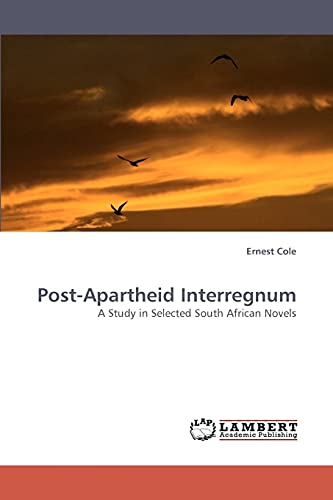 9783838336879: Post-Apartheid Interregnum: A Study in Selected South African Novels