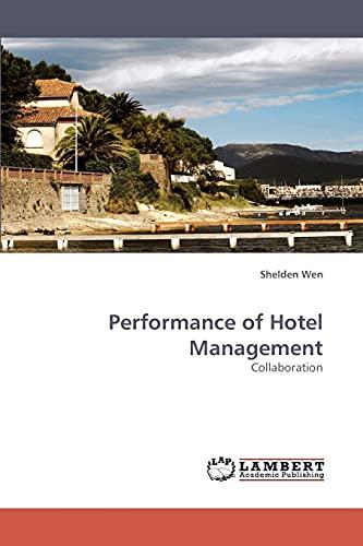 Performance of Hotel Management: Shelden Wen