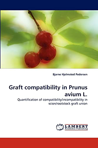 Graft Compatibility in Prunus Avium L.: Bjarne Hjelmsted Pedersen
