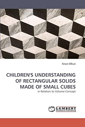 Childrens Understanding of Rectangular Solids Made of Small Cubes: Sinan Olkun