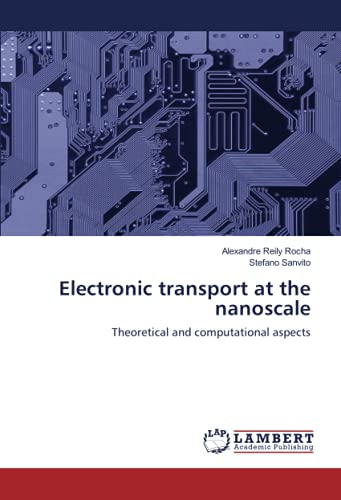 9783838338484: Electronic transport at the nanoscale: Theoretical and computational aspects