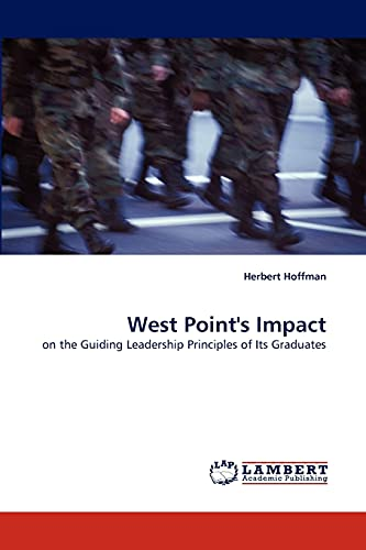 West Point's Impact: on the Guiding Leadership Principles of Its Graduates: Herbert Hoffman