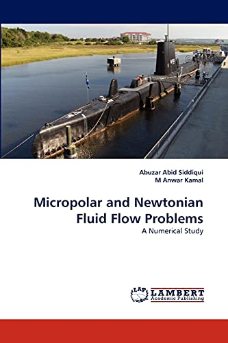 Micropolar and Newtonian Fluid Flow Problems: Abid Siddiqui, Abuzar