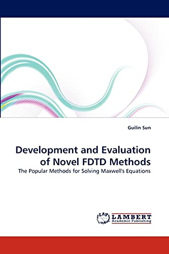Development and Evaluation of Novel FDTD Methods: The Popular Methods for Solving Maxwell's ...