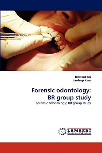 Forensic odontology: BR group study: Rai, Balwant /
