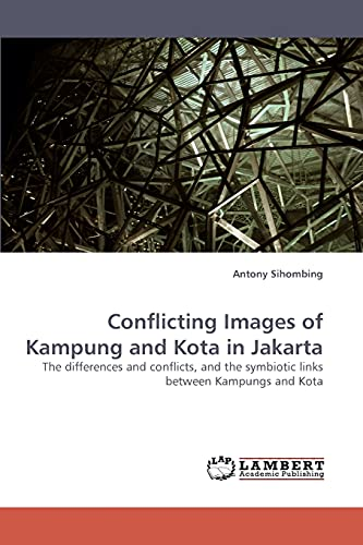 9783838339108: Conflicting Images of Kampung and Kota in Jakarta