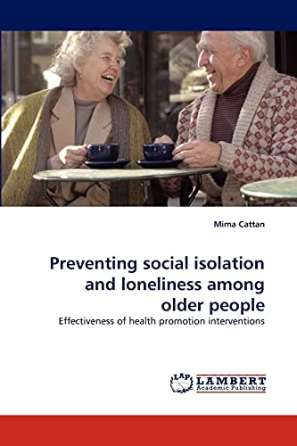9783838339221: Preventing social isolation and loneliness among older people: Effectiveness of health promotion interventions