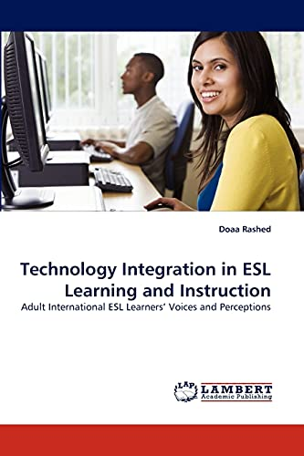 9783838339306: Technology Integration in ESL Learning and Instruction: Adult International ESL Learners? Voices and Perceptions
