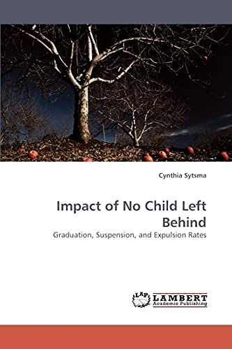 9783838339368: Impact of No Child Left Behind: Graduation, Suspension, and Expulsion Rates