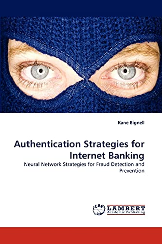 Authentication Strategies for Internet Banking: Neural Network: Bignell, Kane