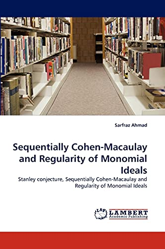 9783838339993: Sequentially Cohen-Macaulay and Regularity of Monomial Ideals: Stanley conjecture, Sequentially Cohen-Macaulay and Regularity of Monomial Ideals