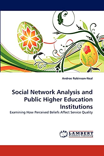 9783838340630: Social Network Analysis and Public Higher Education Institutions: Examining How Perceived Beliefs Affect Service Quality