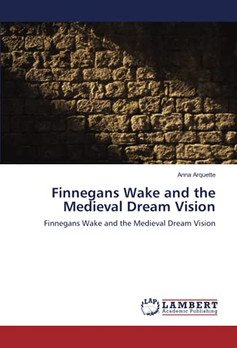 9783838341620: Finnegans Wake and the Medieval Dream Vision: Finnegans Wake and the Medieval Dream Vision