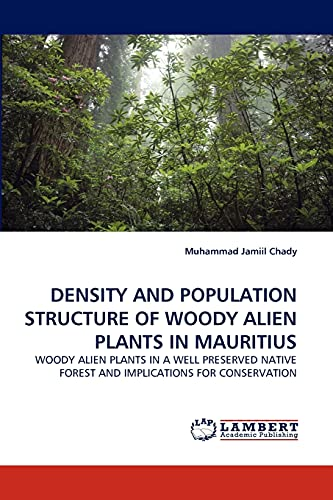 9783838341699: DENSITY AND POPULATION STRUCTURE OF WOODY ALIEN PLANTS IN MAURITIUS