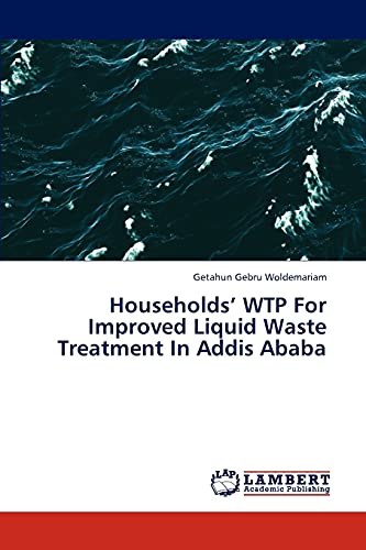 9783838342009: Households' WTP For Improved Liquid Waste Treatment In Addis Ababa