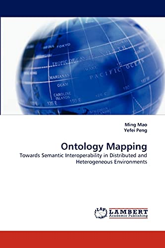 9783838342290: Ontology Mapping: Towards Semantic Interoperability in Distributed and Heterogeneous Environments