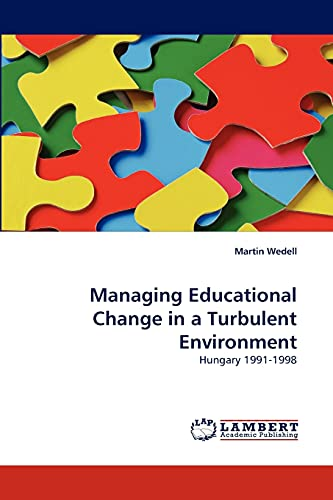 9783838342610: Managing Educational Change in a Turbulent Environment: Hungary 1991-1998