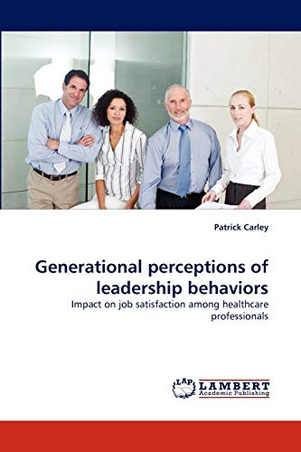 Generational Perceptions of Leadership Behaviors: Patrick Carley