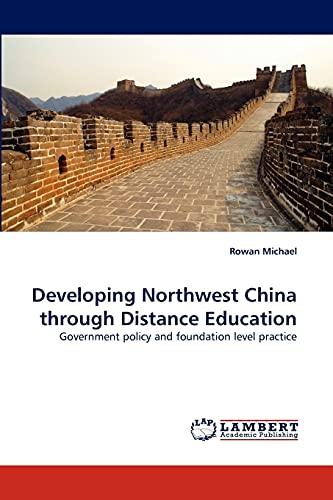 Developing Northwest China Through Distance Education: Rowan Michael