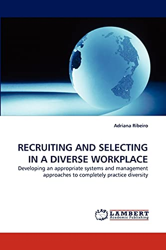 RECRUITING AND SELECTING IN A DIVERSE WORKPLACE: Adriana Ribeiro