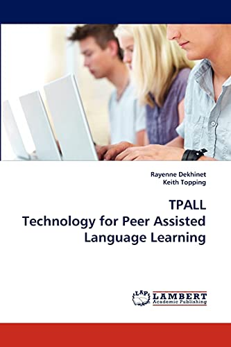 TPALL Technology for Peer Assisted Language Learning (3838344111) by Dekhinet, Rayenne; Topping, Keith