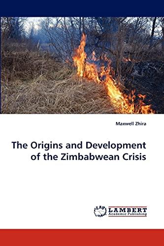 The Origins and Development of the Zimbabwean Crisis: Maxwell Zhira