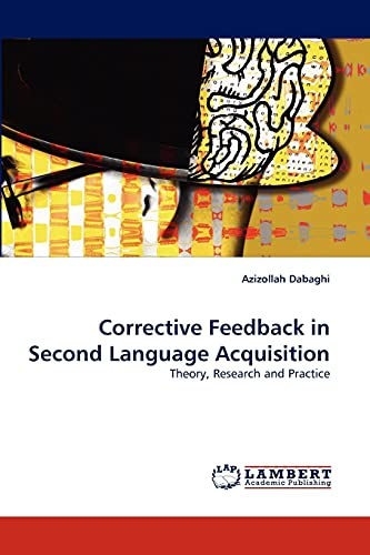 9783838344720: Corrective Feedback in Second Language Acquisition: Theory, Research and Practice