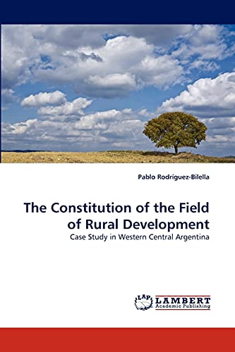 The Constitution of the Field of Rural Development: Pablo RodrÃguez-Bilella