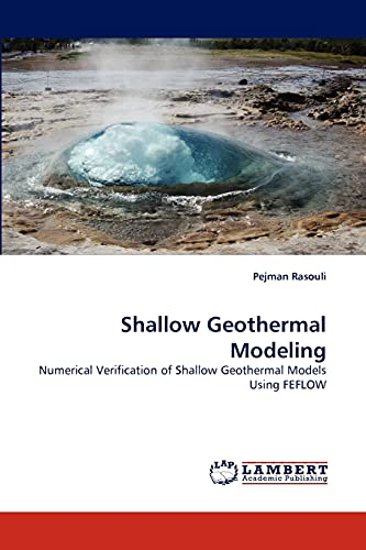 9783838346014: Shallow Geothermal Modeling: Numerical Verification of Shallow Geothermal Models Using FEFLOW